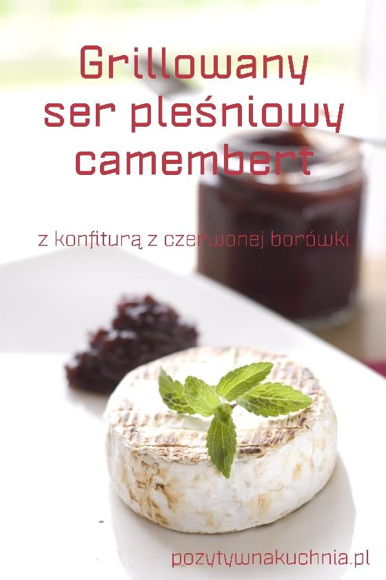 Grillowany ser pleśniowy camembert z konfiturą borówkową