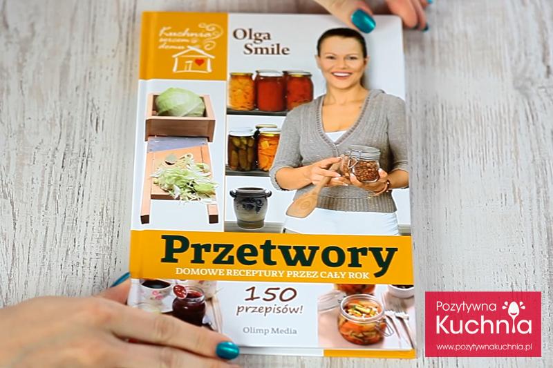 Przetwory. Domowe receptury przez cały rok - Olga Smile