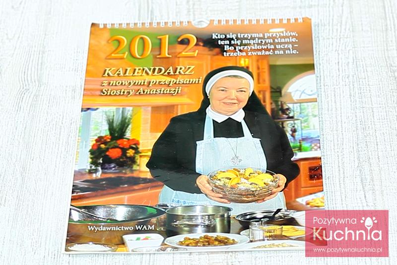 Kalendarz 2012 z przepisami Siostry Anastazji